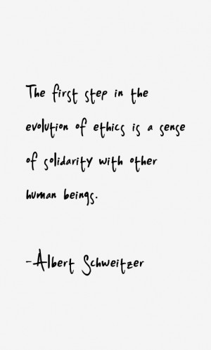 The first step in the evolution of ethics is a sense of solidarity ...