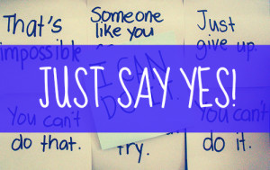 Just Say Yes - Inspired by Zoella