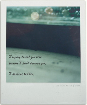 deserve better love quote love photo love image i'm going to set you ...