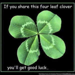 Goodluck Four Leaf Clover, Share It To Get A Good Luck