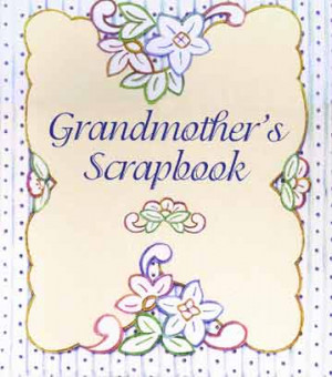grandmothers have stories to tell grandmother s scrapbook a keepsake ...