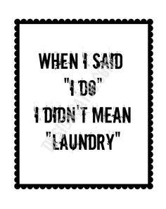 do i didnt mean laundry printable. $1.00, via Etsy. Such a funny quote ...
