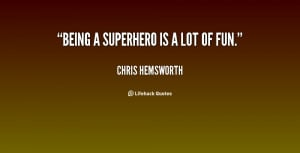 quote-Chris-Hemsworth-being-a-superhero-is-a-lot-of-107358.png