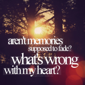 fade, heart, memories, quote, sunlight, typography, wrong