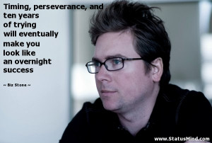 ... you look like an overnight success - Biz Stone Quotes - StatusMind.com