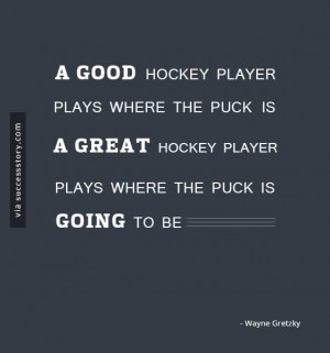 Good Hockey Player Wayne Gretzky Quote