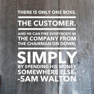 Boss Quotes Sam walton quote: customer is