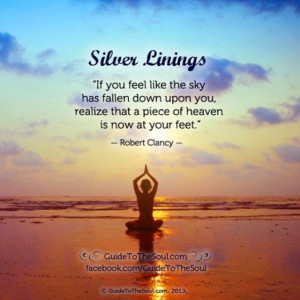 If you feel like the sky has fallen down upon you, realize that a ...