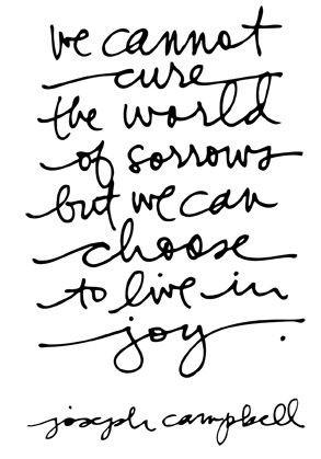 Joseph Campbell, beautifully said.