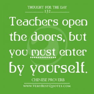 Thought For The Day on learning, Teachers open the doors, but you must ...
