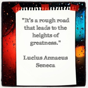 Philosopher seneca quotes sayings greatness rough road