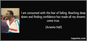 am consumed with the fear of failing. Reaching deep down and finding ...