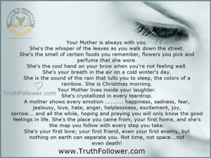 Your Mother is always with you.... A mother shows every emotion ...
