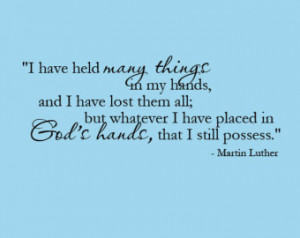 ... have held many things - God's Hands - Martin Luther Vinyl Quote