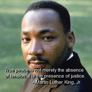 Martin luther king jr quotes and sayings true peace justice