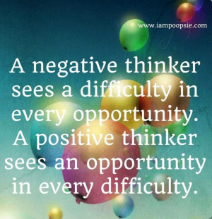 Positive vs. negative thinker quote via www.IamPoopsie.com