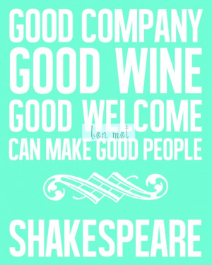 Poster: Good Company, Good Wine, Good Welcome - Shakespeare Quote ...