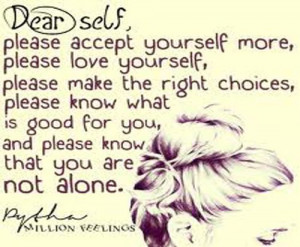 Accept yourself.....
