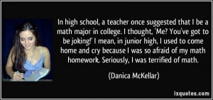 In high school, a teacher once suggested that I be a math major in ...