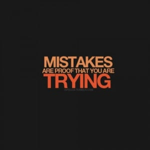 Famous Quotes and Sayings about Making Mistakes - Mistake-Mistakes-Are ...