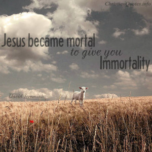 David Jeremiah Quote – Immortality