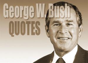 Top 10 Best George W. Bush Quotes