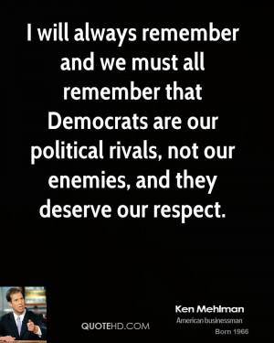 will always remember and we must all remember that Democrats are our ...