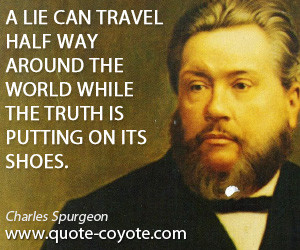 quotes - A lie can travel half way around the world while the truth is ...