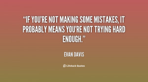 ... some mistakes, it probably means you're not trying hard enough