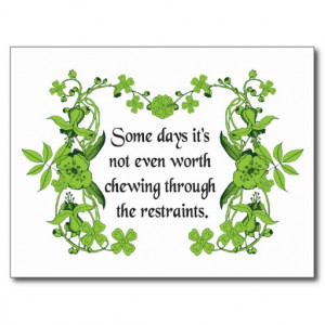 Funny Quote - Some days it's not even worth ... Postcard