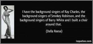 singers of Ray Charles, the background singers of Smokey Robinson ...