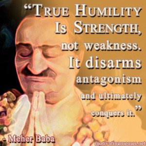Humility Quote by Meher Baba