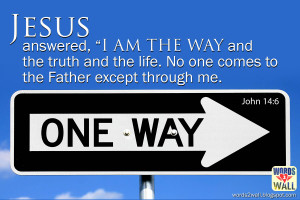 am the way and the truth and the life