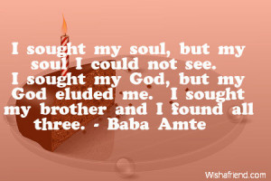 ... God, but my God eluded me. I sought my brother and I found all three