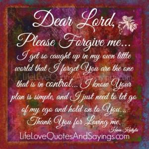 Please Forgive Me Quotes Please forgive me