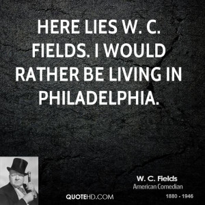 fields-comedian-quote-here-lies-w-c-fields-i-would-rather-be.jpg