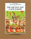 Roberts J M The Illustrated History of the World The Far East and