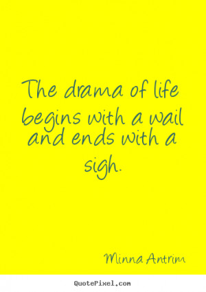 wail and ends with a sigh minna antrim more life quotes love quotes ...