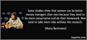Some studies show that women can be better money managers than men ...