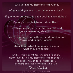 ... world. Why would you live a one-dimensional love? If you