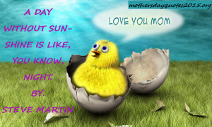 "Mother""s Day Quotes And Sayings"