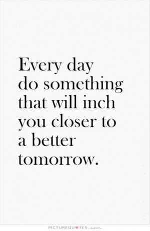 Quotes Tomorrow Quotes Self Improvement Quotes Better Quotes ...