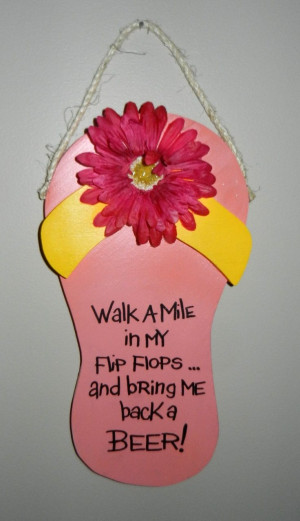 flip flop sayings | Gaint Flip-Flop with cute saying, great addition ...