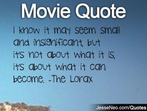 lorax quotes source http quoteko com lorax quote html
