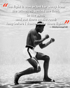 The fight is won or lost far away from the witnesses, behind the lines ...