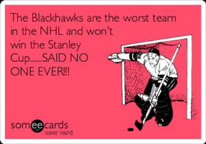 Funny Sports Ecard: The Blackhawks are the worst team in the NHL and ...