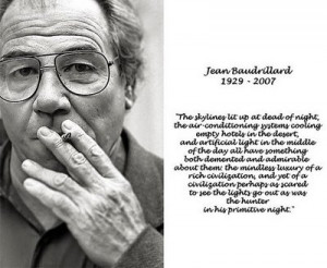quotes by Jean Baudrillard. You can to use those 8 images of quotes ...
