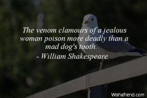 jealousy-The venom clamours of a jealous woman poison more deadly than ...