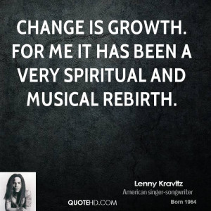 quotes about change and growth in change and growth quotes