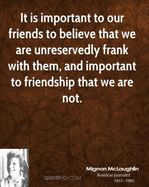 Mignon McLaughlin Friendship Quotes